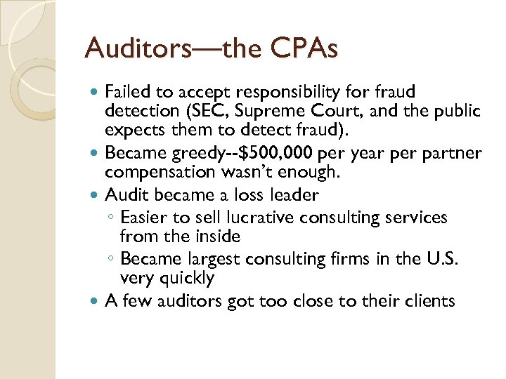 Auditors—the CPAs Failed to accept responsibility for fraud detection (SEC, Supreme Court, and the