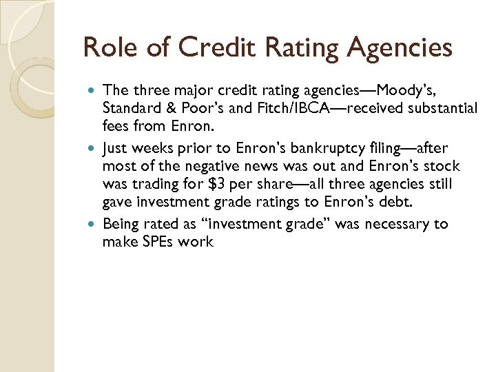 Role of Credit Rating Agencies The three major credit rating agencies—Moody's, Standard & Poor's