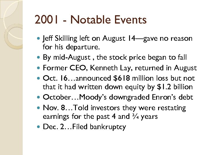 2001 - Notable Events Jeff Skilling left on August 14—gave no reason for his