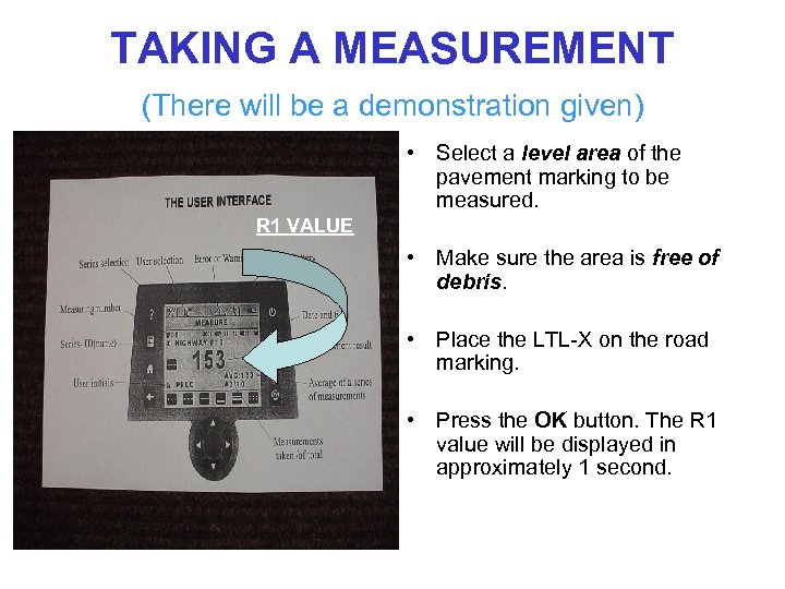 TAKING A MEASUREMENT (There will be a demonstration given) • Select a level area