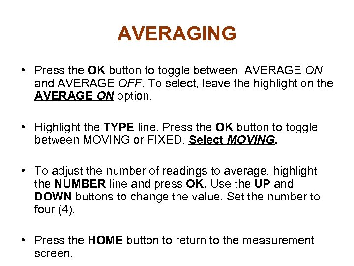 AVERAGING • Press the OK button to toggle between AVERAGE ON and AVERAGE OFF.