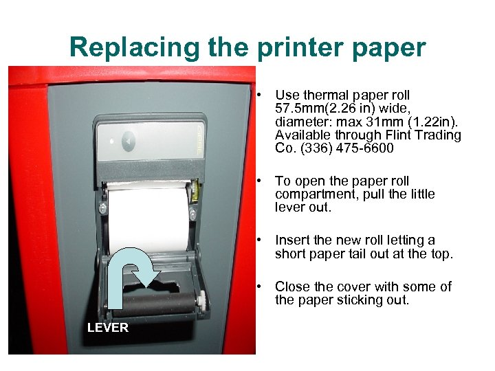 Replacing the printer paper • Use thermal paper roll 57. 5 mm(2. 26 in)