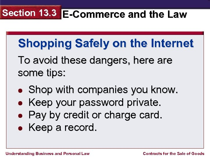 Section 13. 3 E-Commerce and the Law Shopping Safely on the Internet To avoid