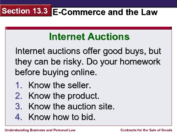 Section 13. 3 E-Commerce and the Law Internet Auctions Internet auctions offer good buys,