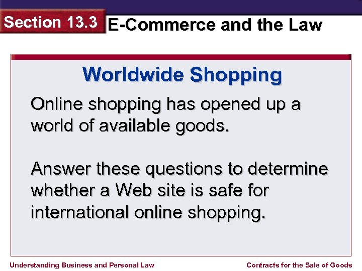 Section 13. 3 E-Commerce and the Law Worldwide Shopping Online shopping has opened up