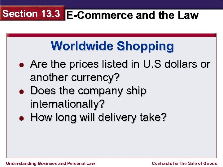 Section 13. 3 E-Commerce and the Law Worldwide Shopping Are the prices listed in