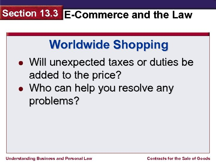 Section 13. 3 E-Commerce and the Law Worldwide Shopping Will unexpected taxes or duties
