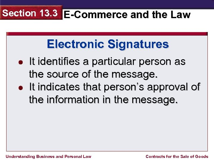 Section 13. 3 E-Commerce and the Law Electronic Signatures It identifies a particular person