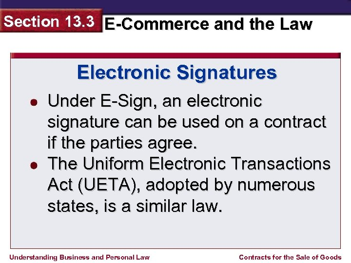 Section 13. 3 E-Commerce and the Law Electronic Signatures Under E-Sign, an electronic signature