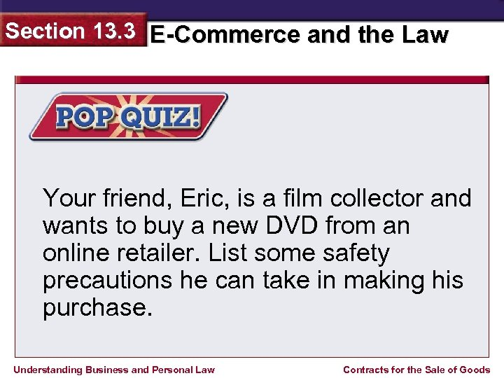 Section 13. 3 E-Commerce and the Law Your friend, Eric, is a film collector