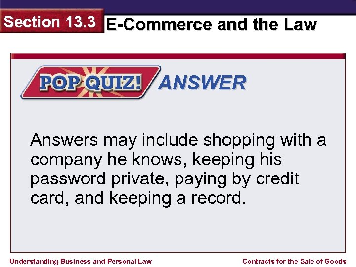 Section 13. 3 E-Commerce and the Law ANSWER Answers may include shopping with a