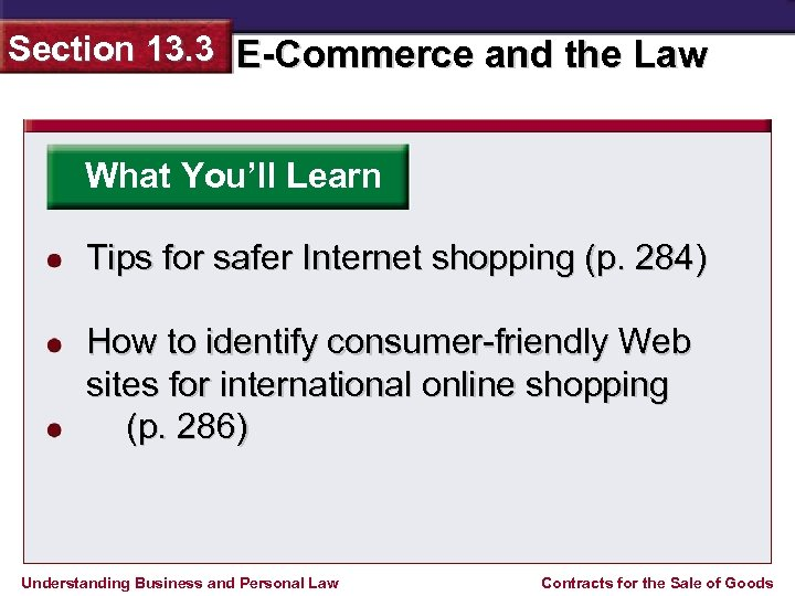 Section 13. 3 E-Commerce and the Law What You'll Learn Tips for safer Internet