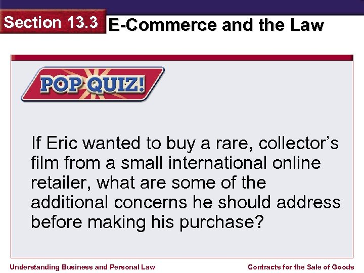 Section 13. 3 E-Commerce and the Law If Eric wanted to buy a rare,