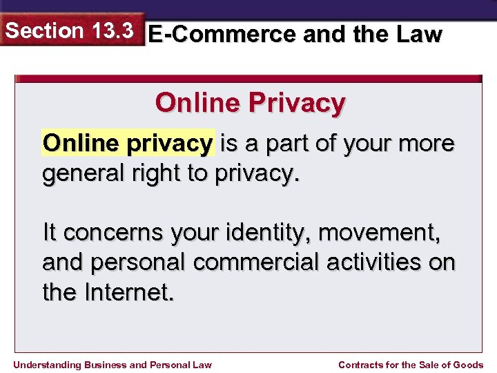 Section 13. 3 E-Commerce and the Law Online Privacy Online privacy is a part
