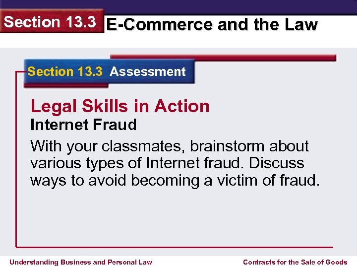 Section 13. 3 E-Commerce and the Law Section 13. 3 Assessment Legal Skills in
