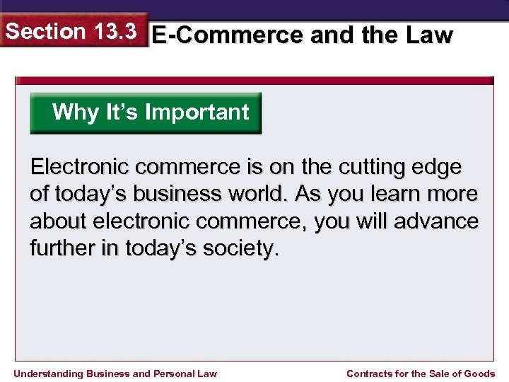 Section 13. 3 E-Commerce and the Law Why It's Important Electronic commerce is on
