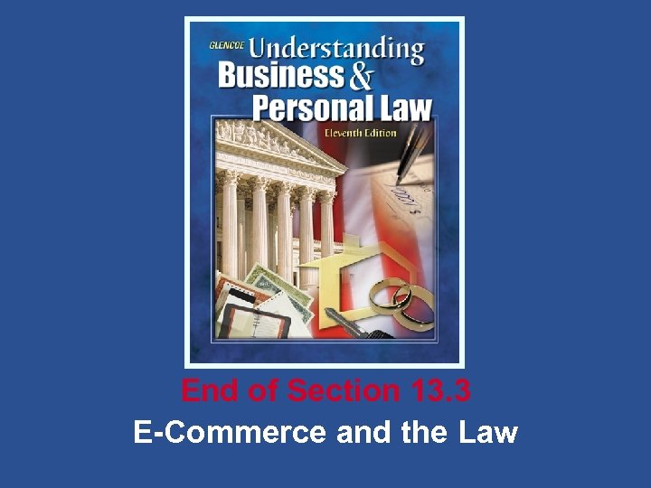 End of Section 13. 3 E-Commerce and the Law