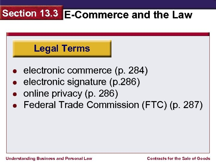 Section 13. 3 E-Commerce and the Law Legal Terms electronic commerce (p. 284) electronic
