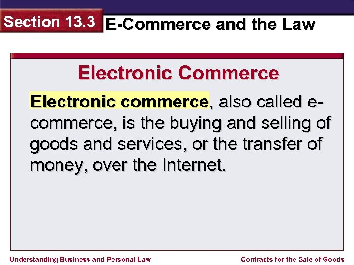 Section 13. 3 E-Commerce and the Law Electronic Commerce Electronic commerce, also called ecommerce,