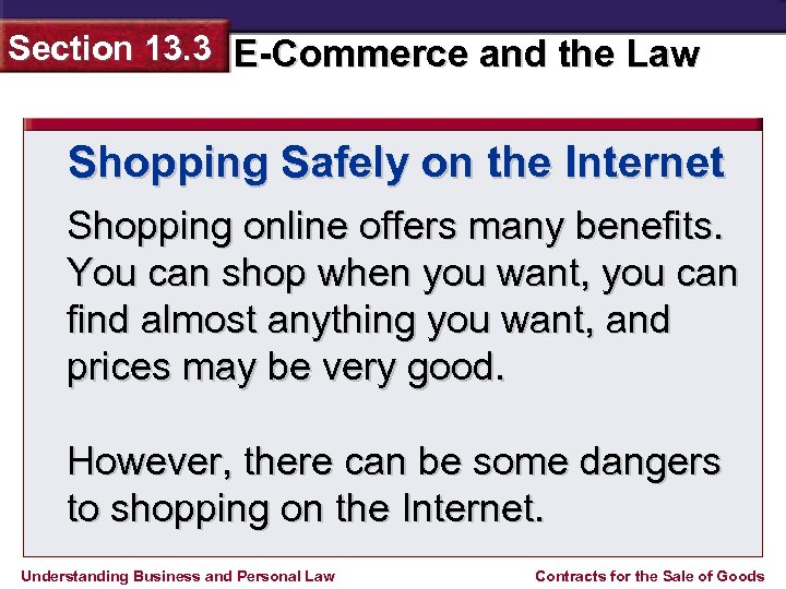 Section 13. 3 E-Commerce and the Law Shopping Safely on the Internet Shopping online