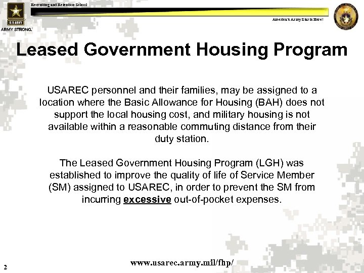 Recruiting and Retention School America's Army Starts Here! Leased Government Housing Program USAREC personnel
