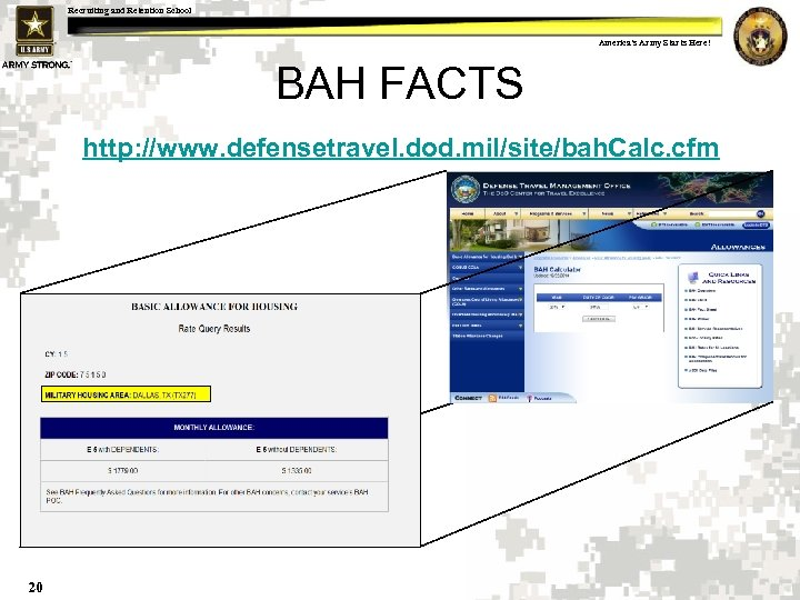 Recruiting and Retention School America's Army Starts Here! BAH FACTS http: //www. defensetravel. dod.