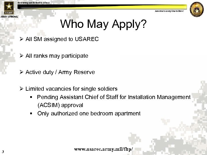 Recruiting and Retention School America's Army Starts Here! Who May Apply? Ø All SM