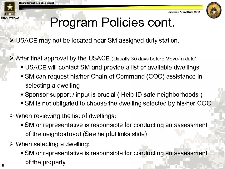 Recruiting and Retention School America's Army Starts Here! Program Policies cont. Ø USACE may