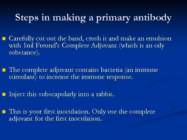 Steps in making a primary antibody n Carefully cut out the band, crush it