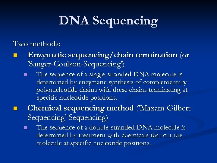 DNA Sequencing Two methods: n Enzymatic sequencing/chain termination (or 'Sanger-Coulson-Sequencing') n n The sequence