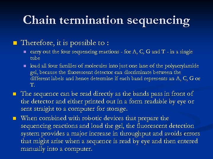 Chain termination sequencing n Therefore, it is possible to : n n carry out