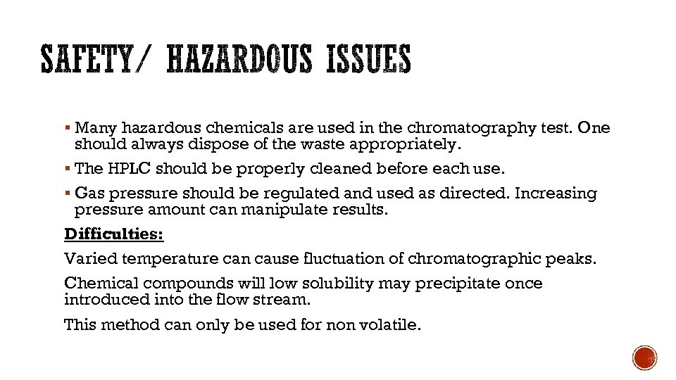 § Many hazardous chemicals are used in the chromatography test. One should always dispose