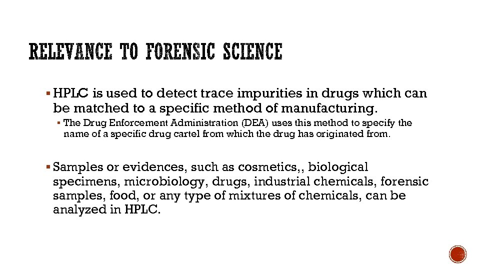 § HPLC is used to detect trace impurities in drugs which can be matched