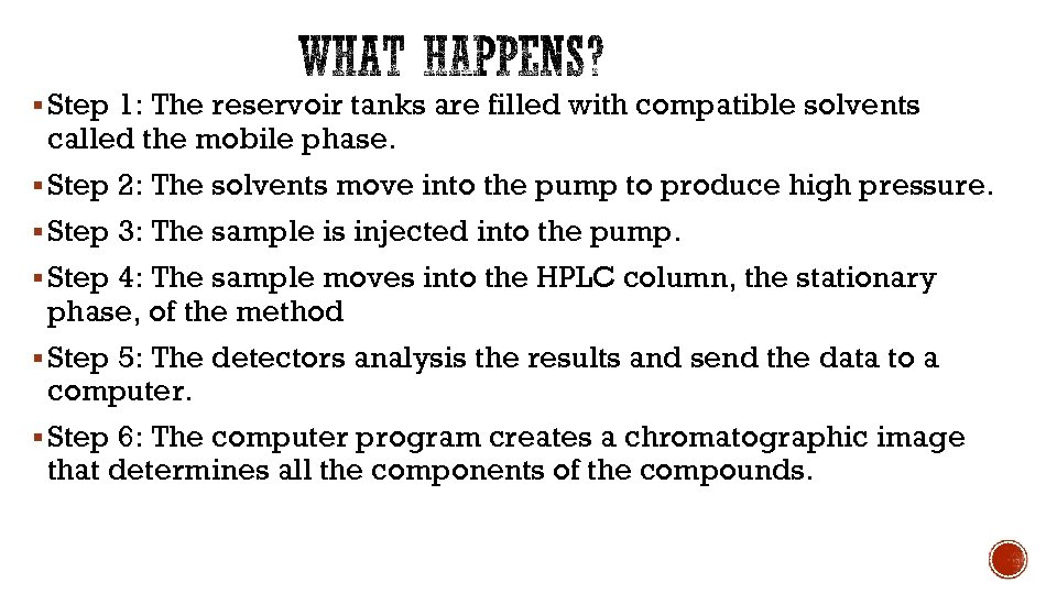 § Step 1: The reservoir tanks are filled with compatible solvents called the mobile
