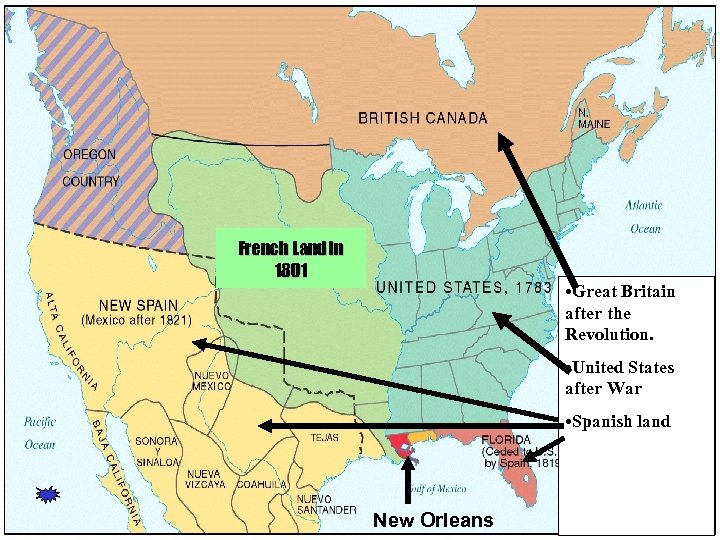 French Land in 1801 • Great Britain after the Revolution. • United States after