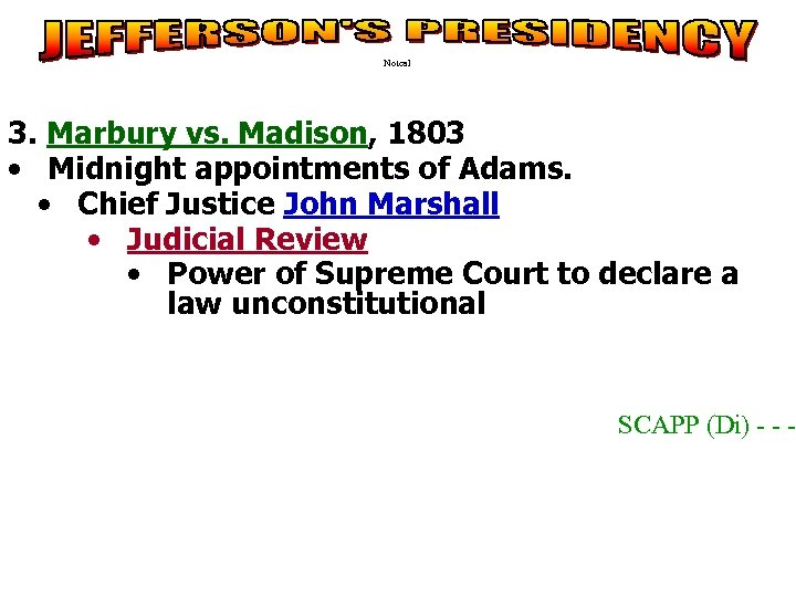 Notes 1 3. Marbury vs. Madison, 1803 • Midnight appointments of Adams. • Chief