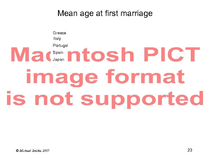 Mean age at first marriage Greece Italy Portugal Spain Japan © Michael Smitka 2007