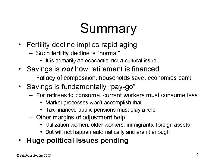 "Summary • Fertility decline implies rapid aging – Such fertility decline is ""normal"" •"
