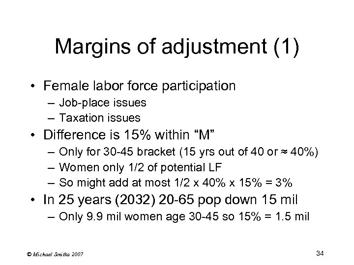 Margins of adjustment (1) • Female labor force participation – Job-place issues – Taxation
