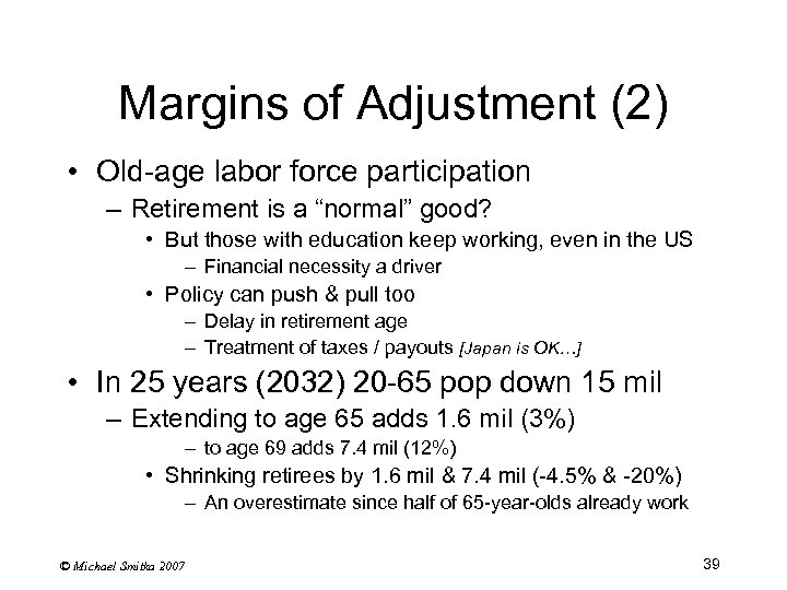 """Margins of Adjustment (2) • Old-age labor force participation – Retirement is a """"normal"""""""