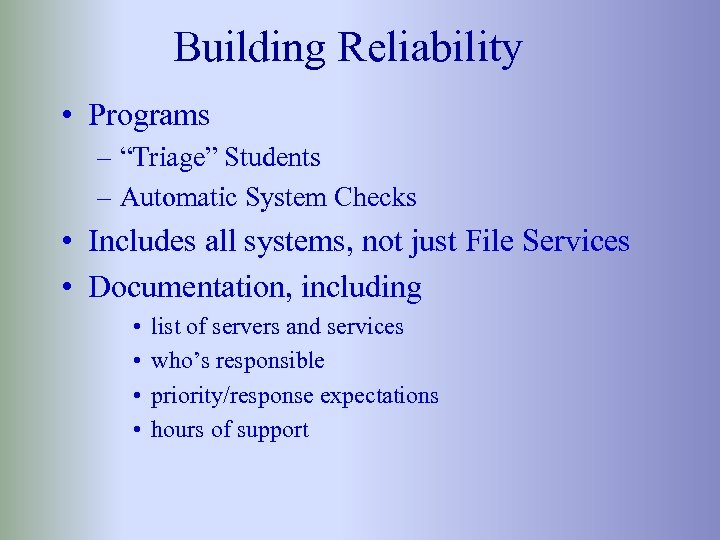 """Building Reliability • Programs – """"Triage"""" Students – Automatic System Checks • Includes all"""