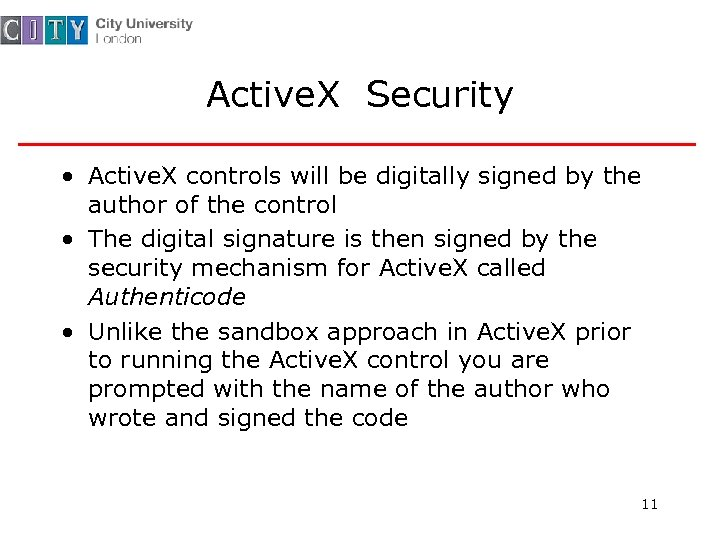 Active. X Security • Active. X controls will be digitally signed by the author