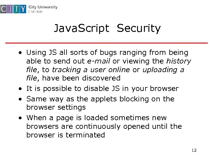 Java. Script Security • Using JS all sorts of bugs ranging from being able