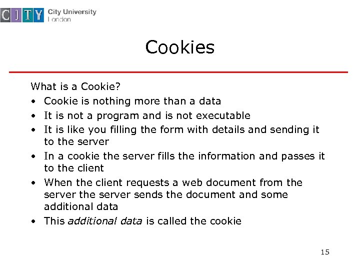 Cookies What is a Cookie? • Cookie is nothing more than a data •