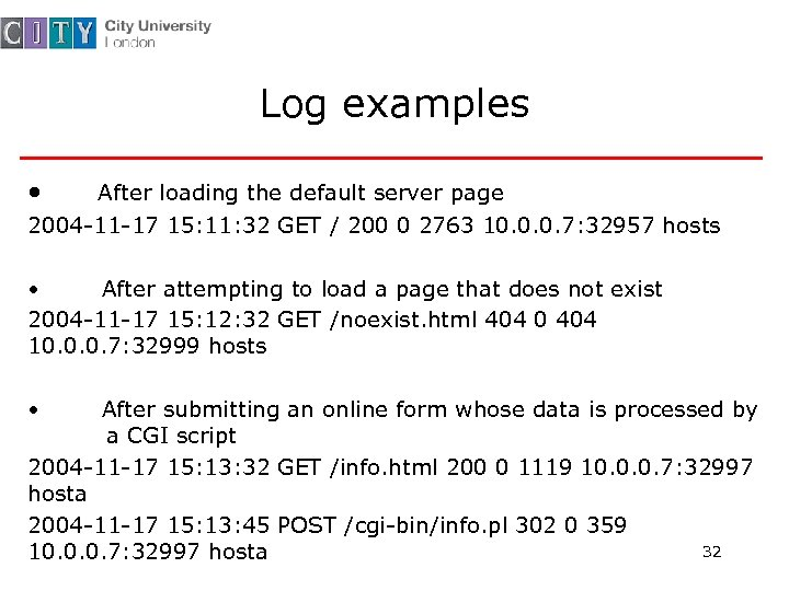 Log examples • After loading the default server page 2004 -11 -17 15: 11: