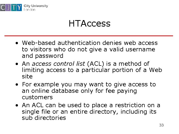 HTAccess • Web-based authentication denies web access to visitors who do not give a