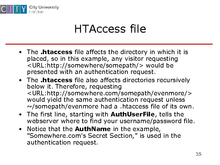 HTAccess file • The. htaccess file affects the directory in which it is placed,
