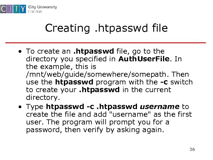 Creating. htpasswd file • To create an. htpasswd file, go to the directory you