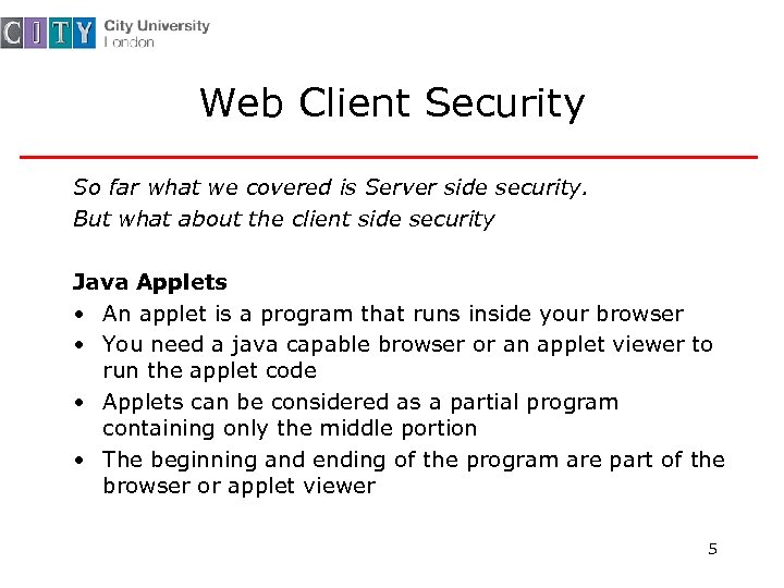 Web Client Security So far what we covered is Server side security. But what