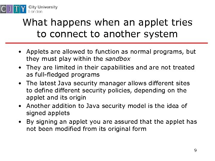 What happens when an applet tries to connect to another system • Applets are